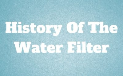 History Of The Water Filter